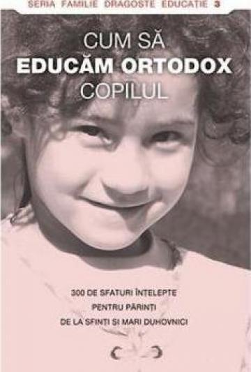 Carte, Cum sa educam ortodox copilul