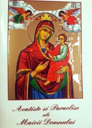 Carte, Acatiste si Paraclise ale Maicii Domnului