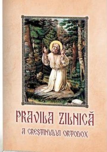 Carte, Pravila zilnica a crestinului ortodox de la Candela Criscom Srl.